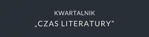 Kwartalnik Czas Literatury