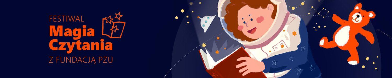 Czytające dziecko w stroju kosmonauty w kosmosie. Przejdź do strony Festiwalu Magia czytania z Fundacją PZU Edycja II