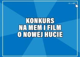 Konkurs na mem i film o Nowej Hucie