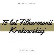 75 lat Filharmonii Krakowskiej