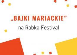 Zaproszenie na Rabka Festival i na czytanie książki Bajki mariackie