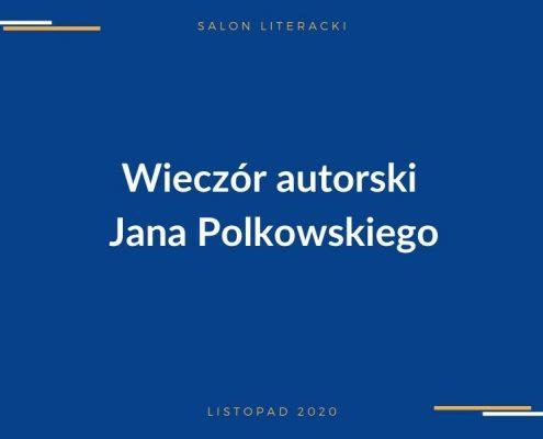 Wieczór autorski Jana Polkowskiego